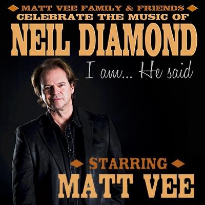 Neil Diamond Tribute Starring Matt Vee