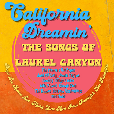 California Dreamin' - The Songs of Laurel Canyon